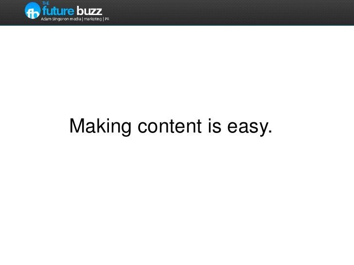 Making content is easy.<br />