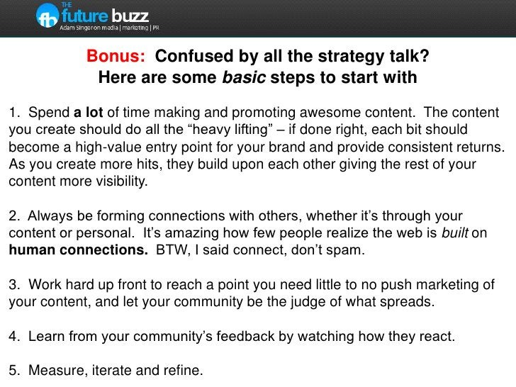 Bonus:  Confused by all the strategy talk?  Here are some basic steps to start with<br />1.  Spend a lot of time making an...