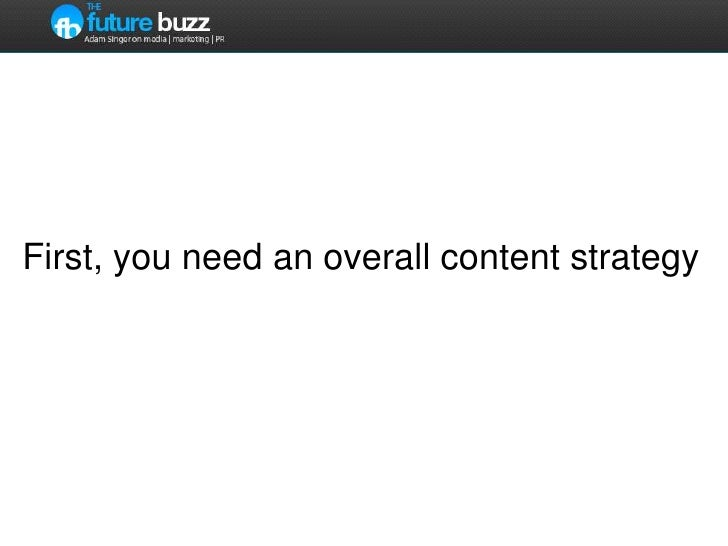 First, you need an overall content strategy<br />