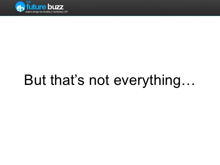 But that's not everything…<br />