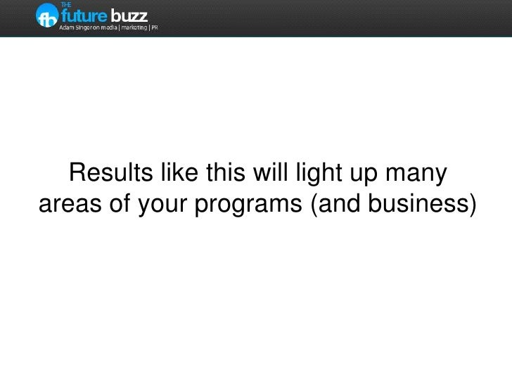 Results like this will light up many areas of your programs (and business)<br />