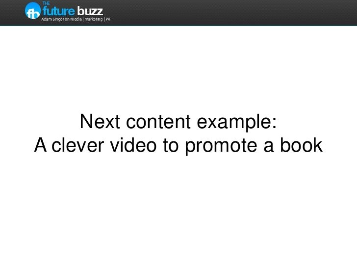 Next content example:  A clever video to promote a book<br />