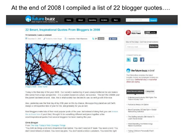 At the end of 2008 I compiled a list of 22 blogger quotes….<br />