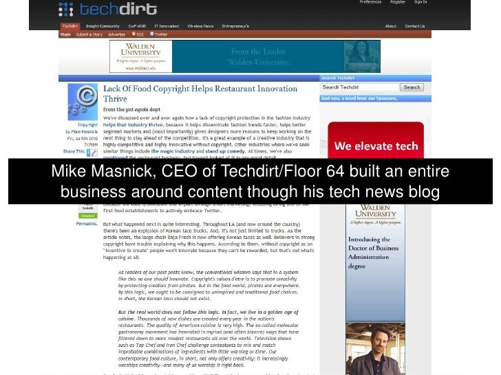 Mike Masnick, CEO of Techdirt/Floor 64 built an entire business around content though his tech news blog<br />