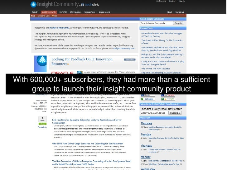 With 600,000+ subscribers, they had more than a sufficient group to launch their insight community product<br />