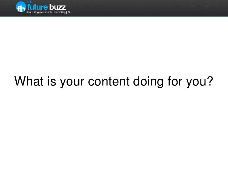 What is your content doing for you?<br />