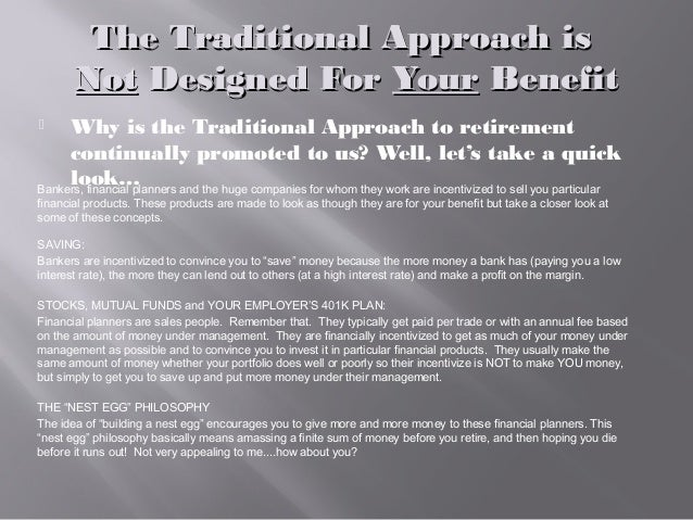 The Traditional Approach isThe Traditional Approach is NotNot Designed ForDesigned For YourYour BenefitBenefit  Why is th...