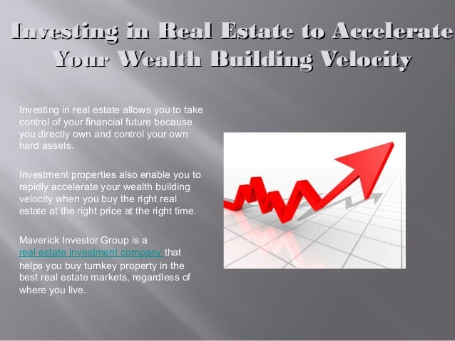 Investing in Real Estate to AccelerateInvesting in Real Estate to Accelerate Your Wealth Building VelocityYour Wealth Buil...