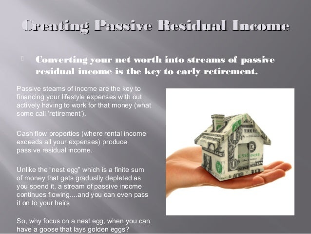 Creating Passive Residual IncomeCreating Passive Residual Income  Converting your net worth into streams of passive resid...