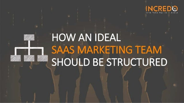 HOW AN IDEAL SAAS MARKETING TEAM SHOULD BE STRUCTURED