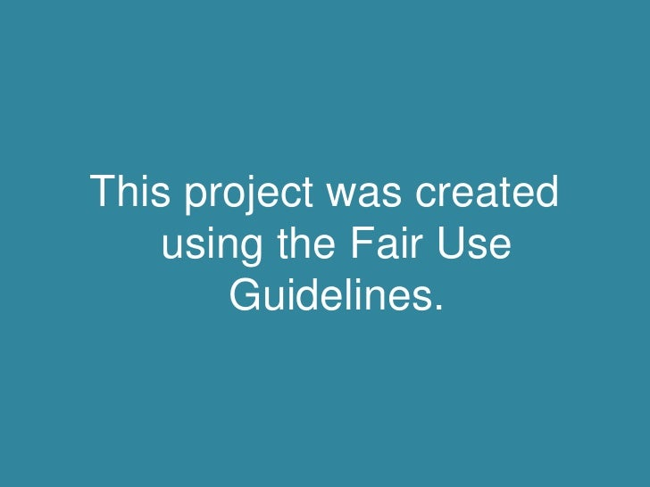 This project was created using the Fair Use Guidelines.<br />