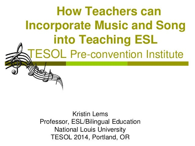 Kristin Lems Professor, ESL/Bilingual Education National Louis University TESOL 2014, Portland, OR How Teachers can Incorp...