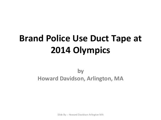 Brand Police Use Duct Tape at 2014 Olympics by Howard Davidson, Arlington, MA  Slide By :- Howard Davidson Arlington MA