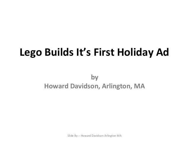 Lego Builds It's First Holiday Ad by Howard Davidson, Arlington, MA  Slide By :- Howard Davidson Arlington MA