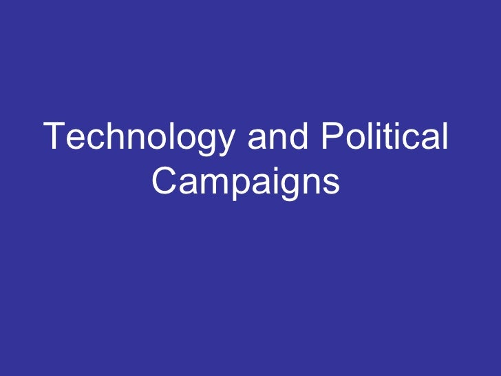 Technology and Political Campaigns