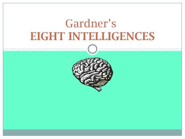 Gardner's EIGHT INTELLIGENCES
