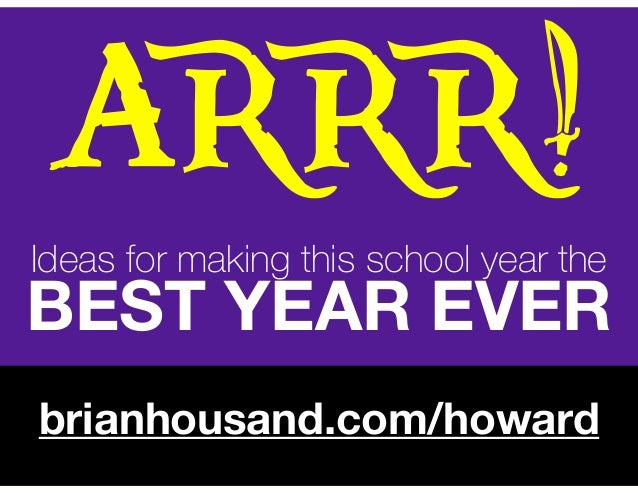 brianhousand.com/howard ARRR! Ideas for making this school year the  BEST YEAR EVER
