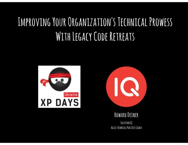 Improving Your Organization's Technical Prowess With Legacy Code Retreats