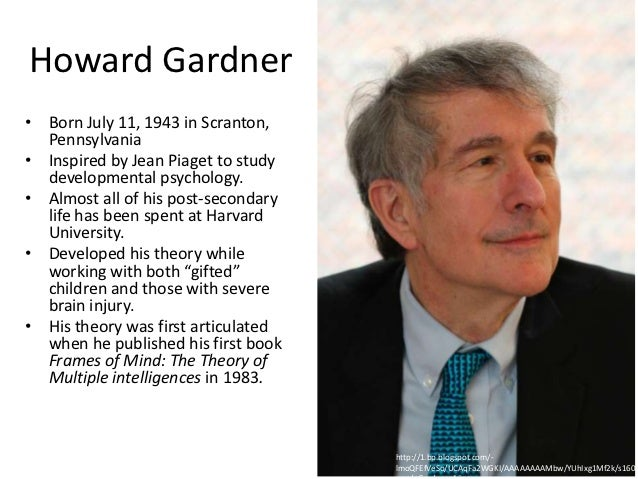 howard gardner theory Howard gardner is the john h and elisabeth a hobbs professor of cognition and education at the harvard graduate school of education he is also an adjunct professor of psychology at harvard university and senior director of harvard project zero among numerous honors, gardner received a.