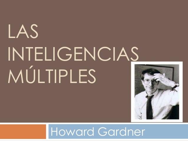 LASINTELIGENCIASMÚLTIPLES    Howard Gardner