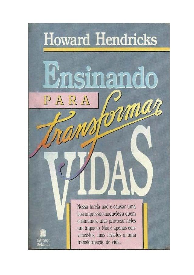 Título do original em inglês: Teaching to Change Lives Copyright © 1987 by Multnomah Press Portland, Oregon 97266 Tradução...