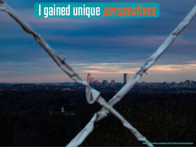 I gained unique perspectives https://www.flickr.com/photos/128779402@N06/24135923666/