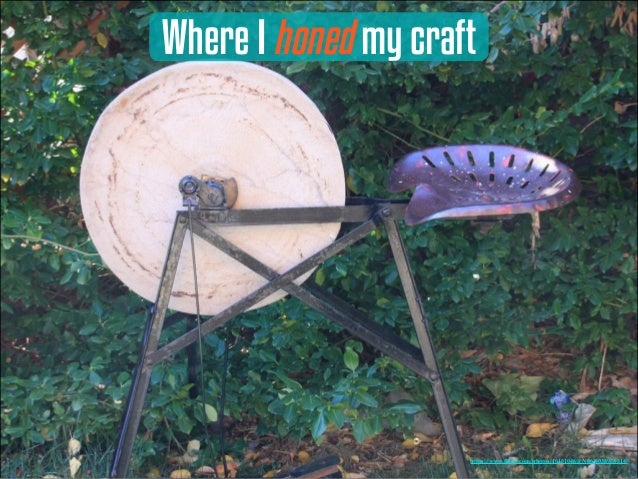 Where I honed my craft https://www.flickr.com/photos/10101046@N06/4038938314/