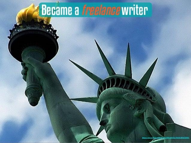 Became a freelance writer https://www.flickr.com/photos/50965924@N00/6084632058/