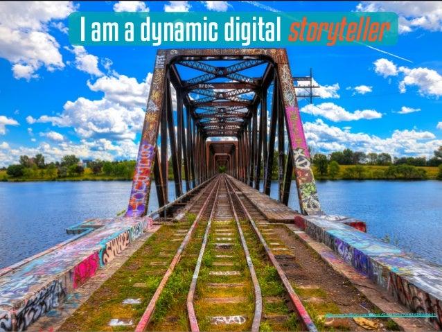 I am a dynamic digital storyteller https://www.flickr.com/photos/52421339@N00/20286660645/