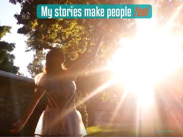 My stories make people feel Image by Paula Howard