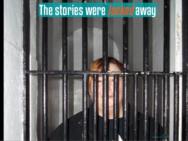 The stories were locked away Image by Curtis Howard