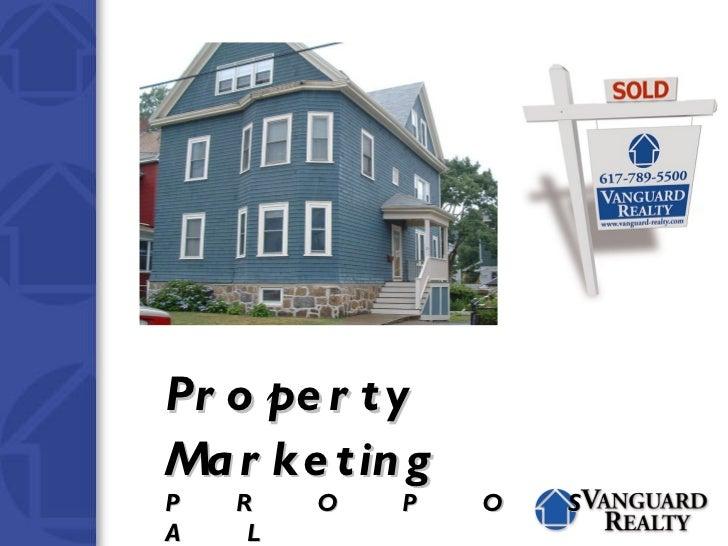 Property Marketing   P  R  O  P  O  S  A  L