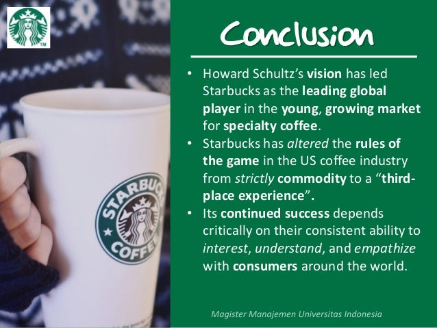 howard schultz starbucks company growth marketing essay Starbucks chairman and ceo howard schultz says he of retail operations and marketing at the time, starbucks only starbucks built a company one.
