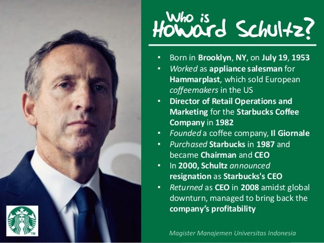 howard schultz strategy with starbucks Howard schultz is stepping down from his role as executive chairman of starbucks, effective june 26, according to a memo sent to employees monday.