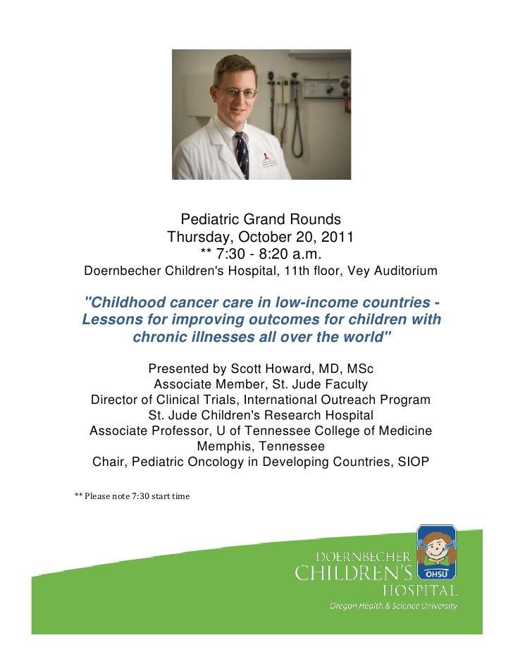 Pediatric Grand Rounds                       Thursday, October 20, 2011                           ** 7:30 - 8:20 a.m.  Doe...
