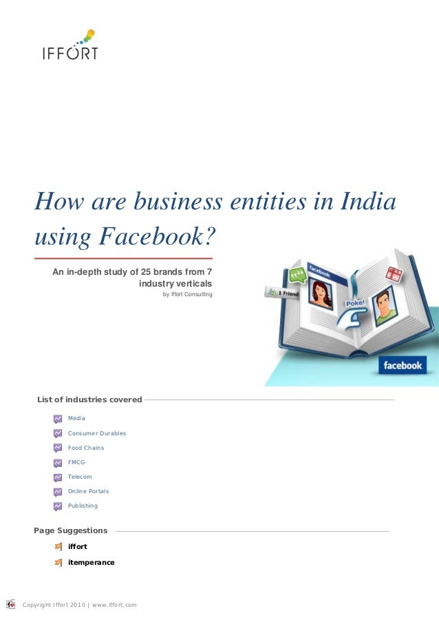 Copyright Iffort 2010 | www.iffort.com How are business entities in India using Facebook? An in-depth study of 25 brands f...