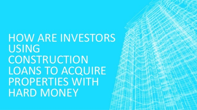 How are investors using construction loans to acquire for How contractors make money