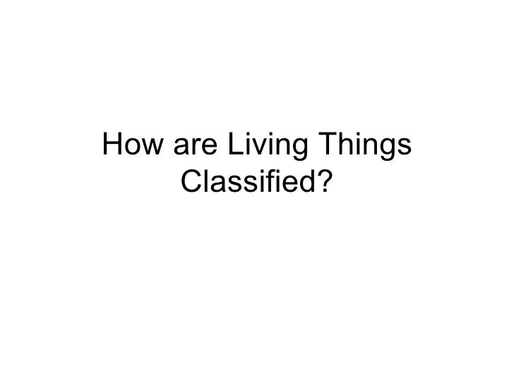 How are Living Things Classified?