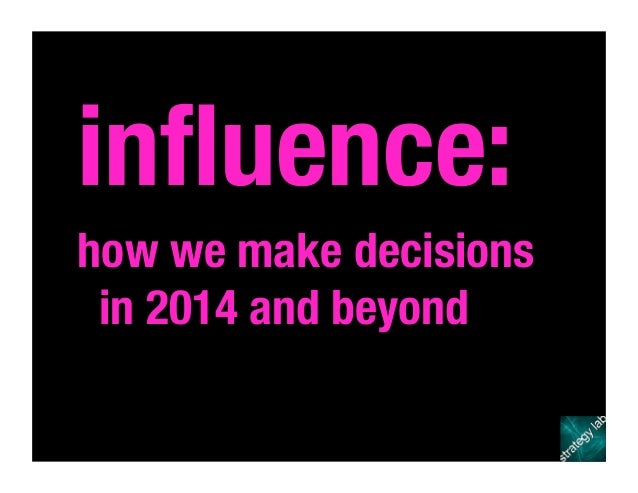 influence: how we make decisions in 2014 and beyond