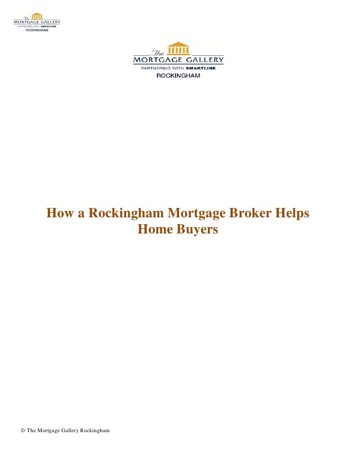 How a Rockingham Mortgage Broker Helps                      Home Buyers© The Mortgage Gallery Rockingham