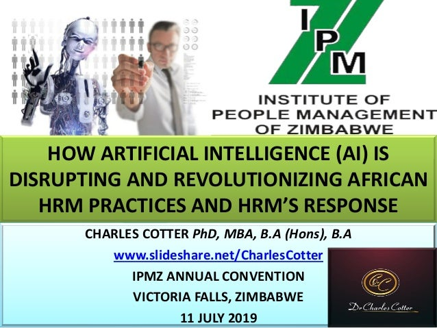 HOW ARTIFICIAL INTELLIGENCE (AI) IS DISRUPTING AND REVOLUTIONIZING AFRICAN HRM PRACTICES AND HRM'S RESPONSE CHARLES COTTER...