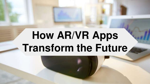 How AR/VR Apps Transform the Future