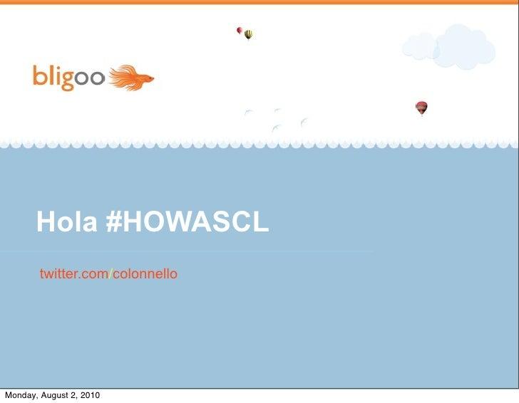 Hola #HOWASCL         twitter.com/colonnello     Monday, August 2, 2010