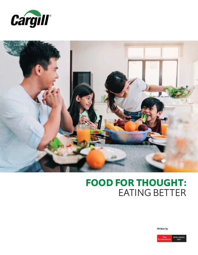 FOOD FOR THOUGHT: EATING BETTER Written by