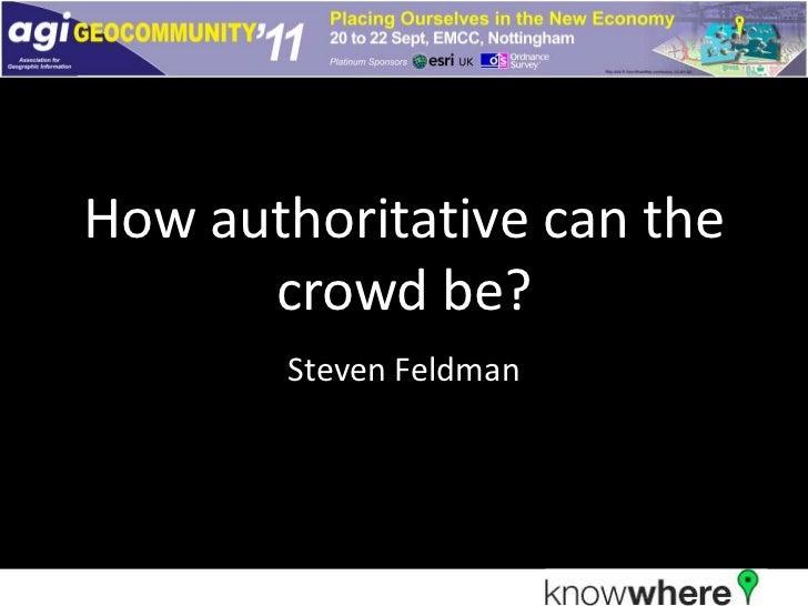How authoritative can the crowd be?<br />Steven Feldman<br />