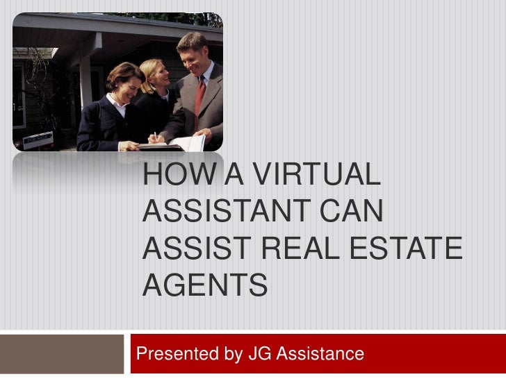 How a Virtual Assistant Can assist real estate agents<br />Presented by JG Assistance<br />