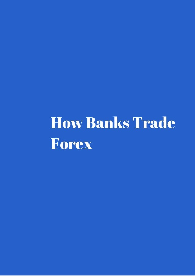 Trade and forex in banking