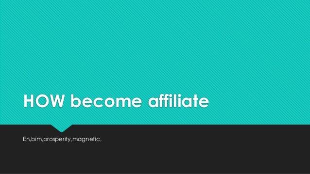HOW become affiliate En,bim,prosperity,magnetic,