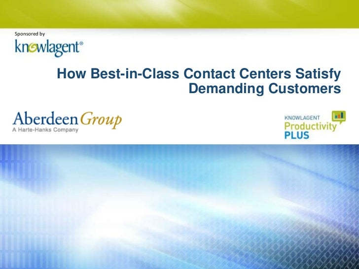 Sponsored by               How Best-in-Class Contact Centers Satisfy                                 Demanding Customers  ...
