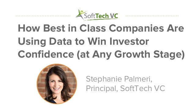 #datapointlive How Best in Class Companies Are Using Data to Win Investor Confidence (at Any Growth Stage) Stephanie Palme...